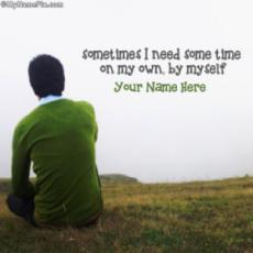 Sometimes I need some time