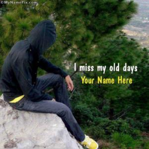 I miss my old days Image With Name