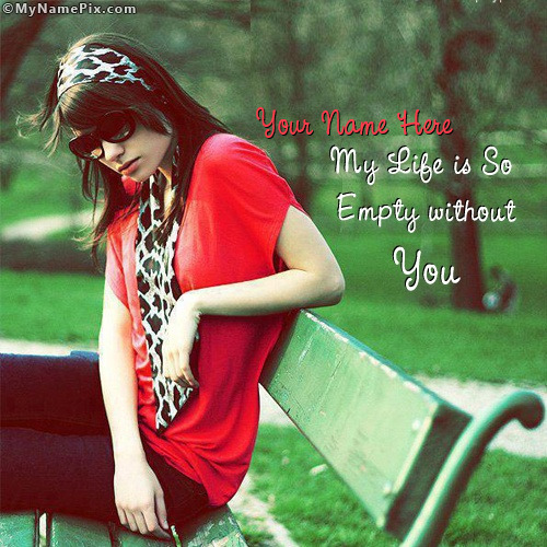 My Life is so empty without You Image With Name