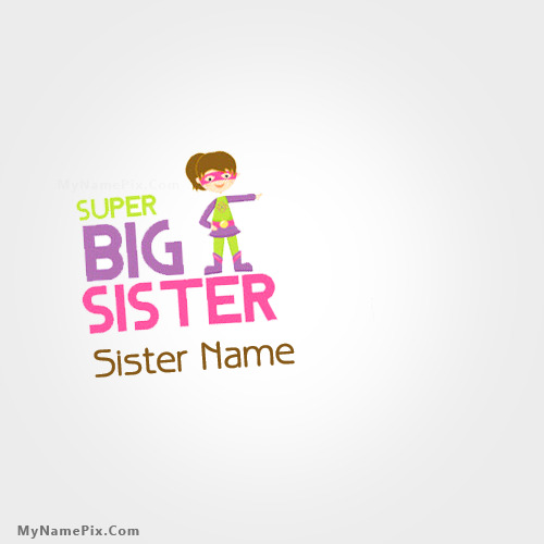 Super Big Sister Image With Name