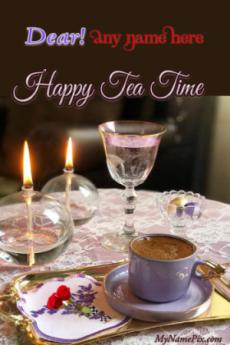 Happy Tea Time Good Evening Wish Card With Name