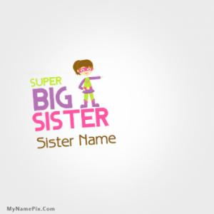 Super Big Sister With Name
