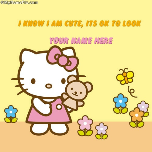 I know I am Cute Its OK to look With Name