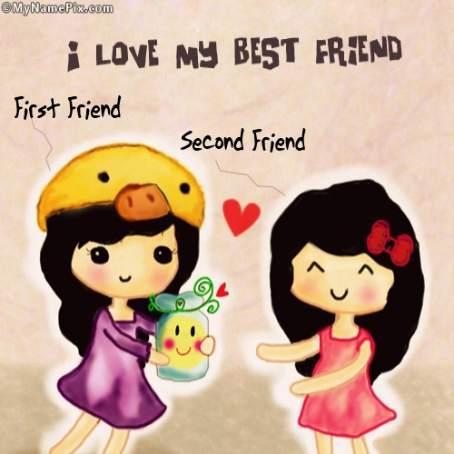 i love my best friend with name