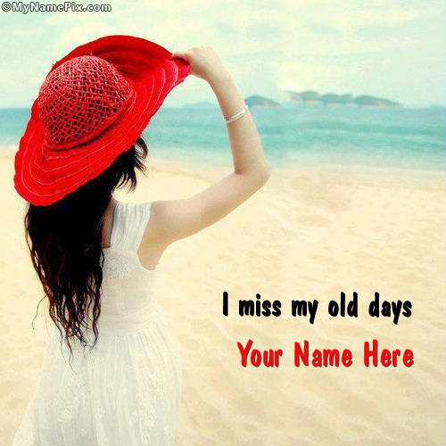 I Miss My Old Days With Name