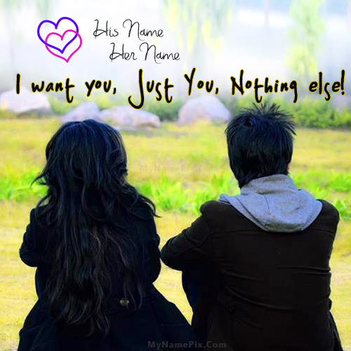 I want just you With Name