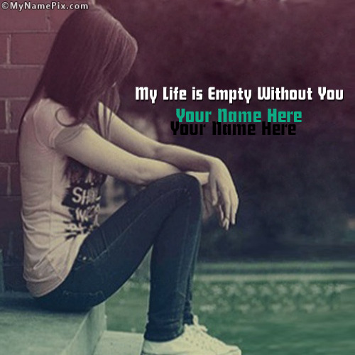My Life is Empty Without You With Name