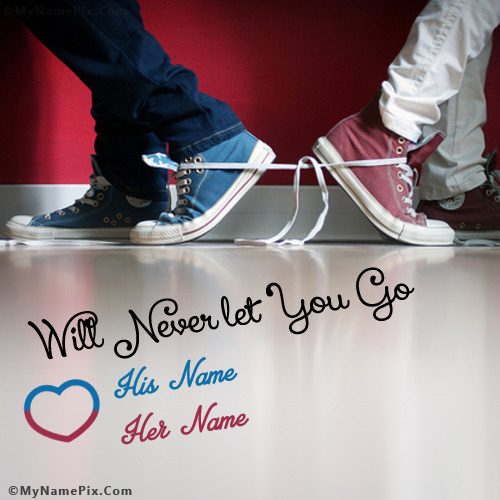 Will Never Let You Go With Name