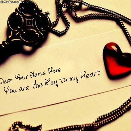 You are the key to my heart With Name