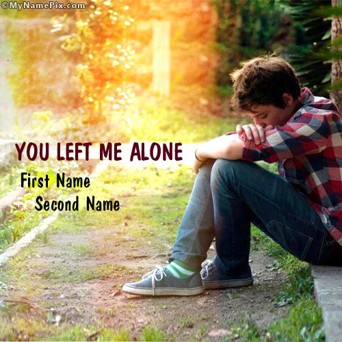 Sad Boy Alone Quotes: You Left Me Alone With Name